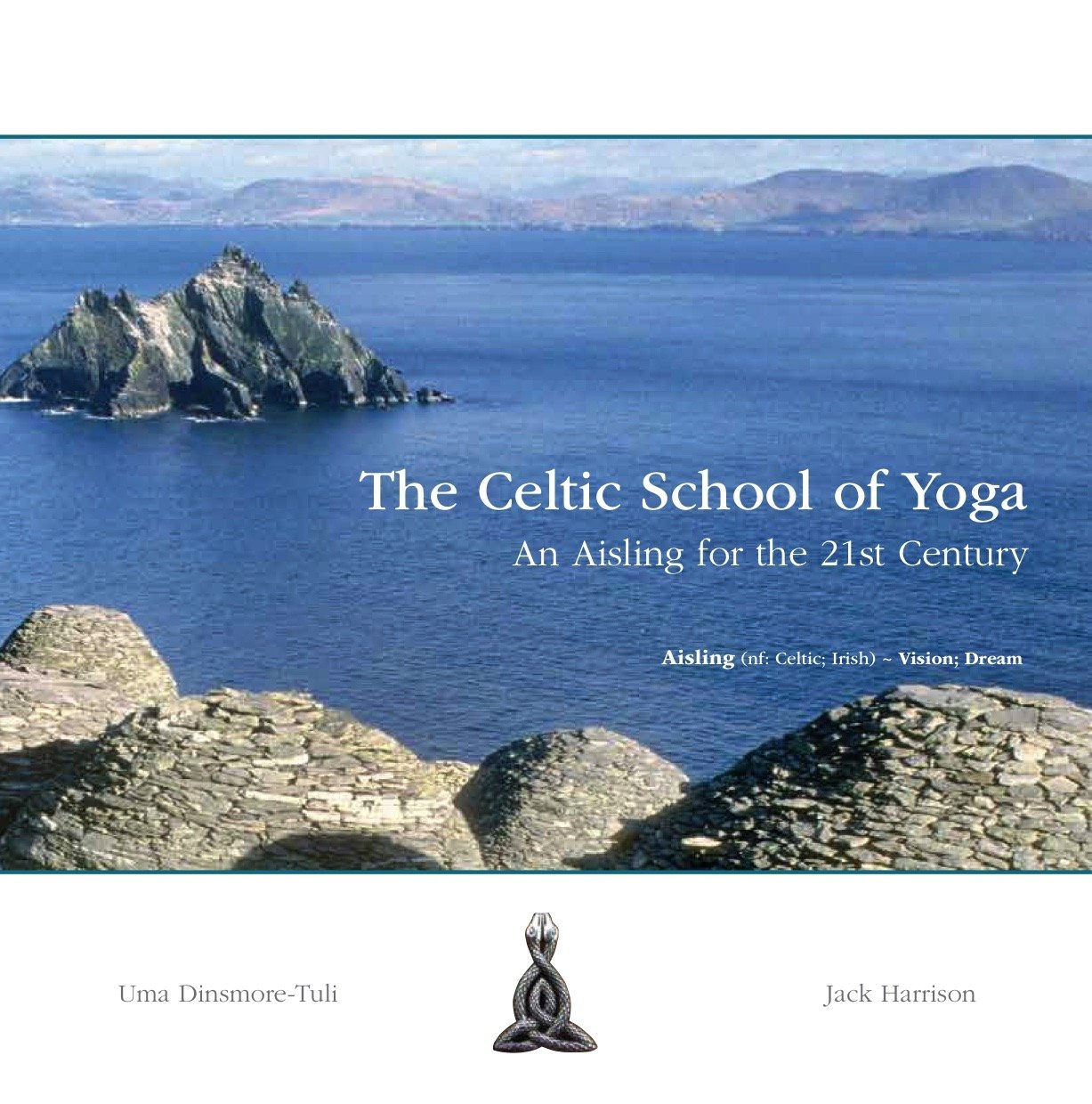 The Celtic School of Yoga: An Aisling for the 21st Century